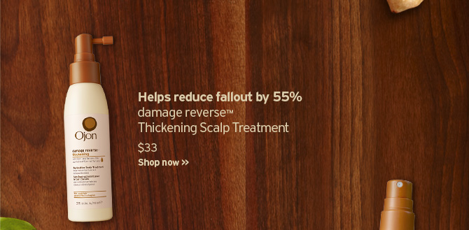 Helps  reduce fallout by 55 percent damage reverse Thickening Scalp Treatment  SHOP NOW