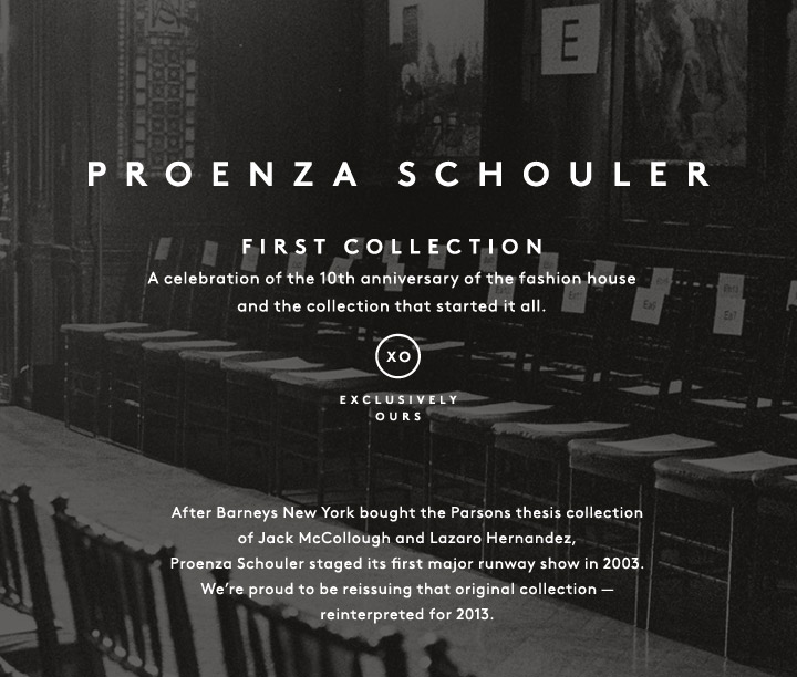 Exclusively Ours: A Proenza Schouler capsule collection inspired by the brand's first runway show.