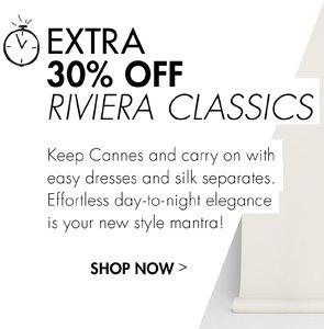 EXTRA 30% OFF RIVIERA CLASSICS