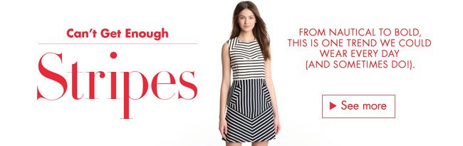 We Can't Get Enough: Stripes