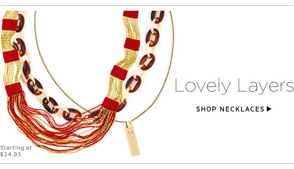 Lovely Layers. Shop Necklaces