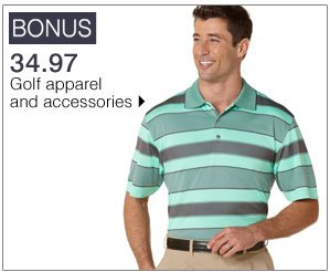 BONUS 34.97 Golf apparel and accessories. Shop now.