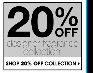20% OFF Designer Fragrance Collection