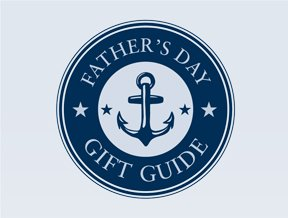 SHOP OUR FATHER'S DAY GIFT GUIDE