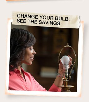 Change Your Bulb.  See the Savings.