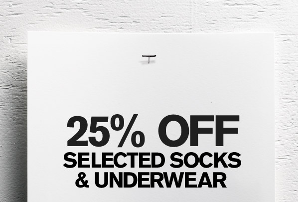 25% OFF SELECTED SOCKS & UNDERWEAR