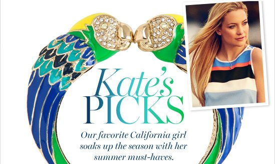 Kate's PICKS  Our favorite California girl  soaks up the season with her summer must-haves.