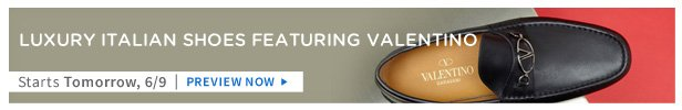 Valentino & More is on HauteLook tomorrow 6/9 | Preview Now