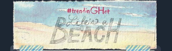 #trendinGHot Life's a  BEACH