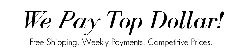 We Pay Top Dollar! Free Shipping. Weekly Payments. Competitive Prices.