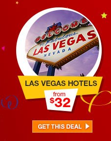 LAS VEGAS HOTELS from $32 | GET THIS DEAL