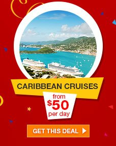 CARIBBEAN CRUISES from $50 per day | GET THIS DEAL