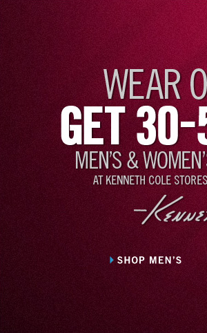WEAR ON SALE: GET 30-50% OFF MEN'S & WOMEN'S SELECT STYLES AT KENNETH COLE STORES AND KENNETHCOLE.COM. › SHOP MEN'S