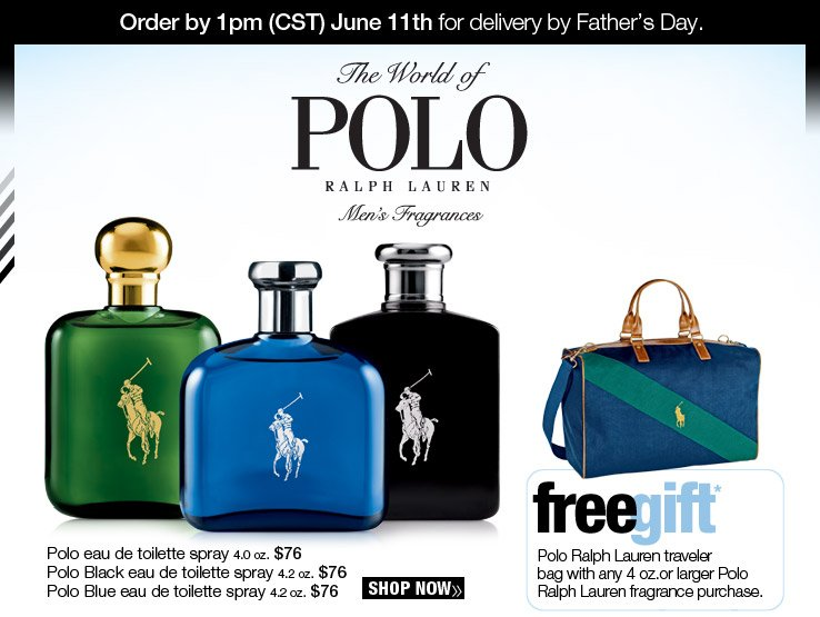 Order by 1pm (CST) June 11th for delivery by Father's Day. The World of Polo Ralph Lauren Men's Fragrance. Shop Now.
