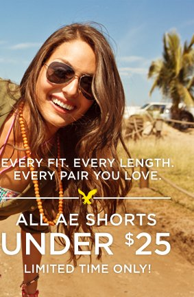 Every Fit. Every Length. Every Pair You Love. | All AE Shorts | Under $25 | Limited Time Only!