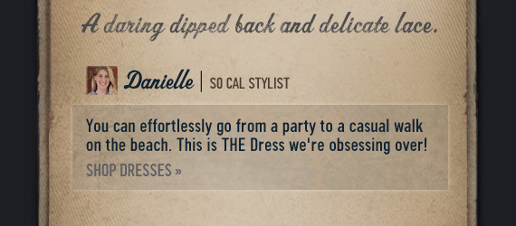 A DARING DIPPED BACK AND  DELICATE LACE. DANIELLE SO CAL STYLIST