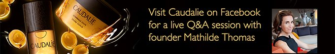 Visit Caudalie on Facebook for a live Q&A session with founder Mathilde Thomas