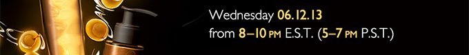 Wednesday, 06.12.13 From 8-10 p.m. EST (5-7 p.m. PST)