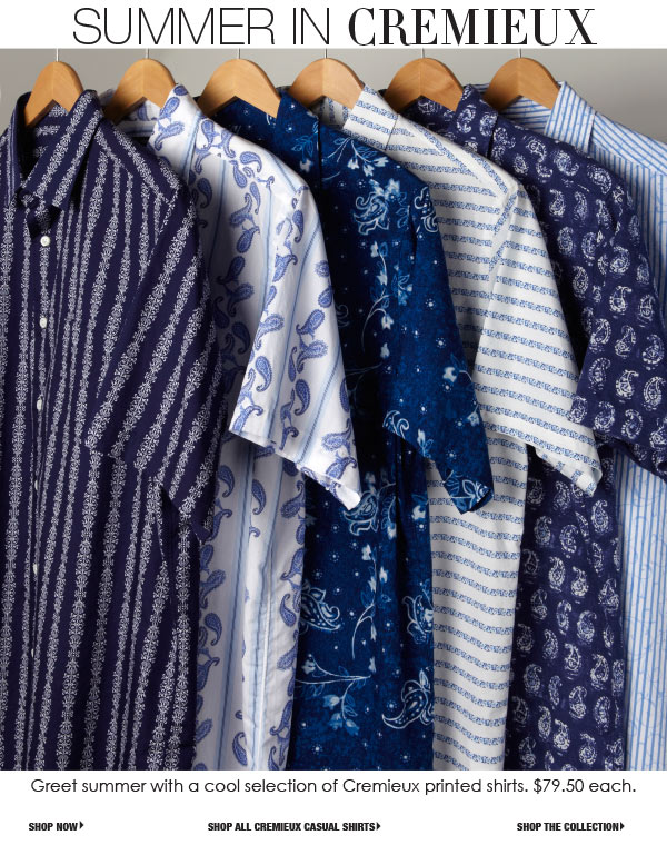 Greet summer with a cool selection of Cremieux printed shirts. 79.50 each.