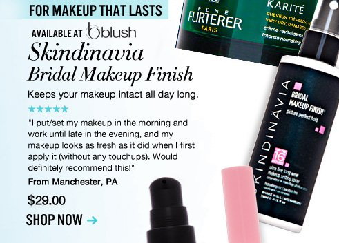 For Makeup that Lasts Available at blush Skindinavia Bridal Makeup Finish Keeps your makeup intact all day long. $29 Shop Now>>