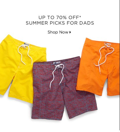 Up To 70% Off* Summer Picks For Dads