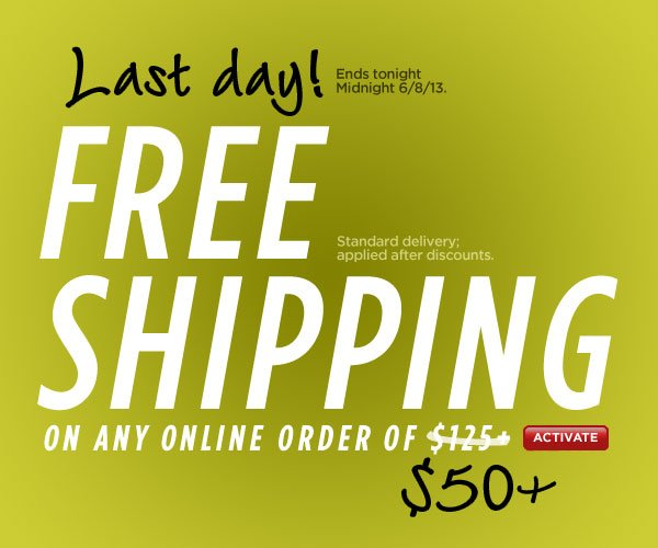 Last Hours for Free Shipping with $50 or More!
