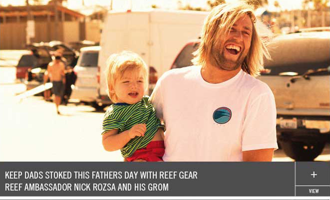 Keep Dads Stoked This Fathers Day With Reef Gear - Reef Ambassador Nick Rozsa and His Grom