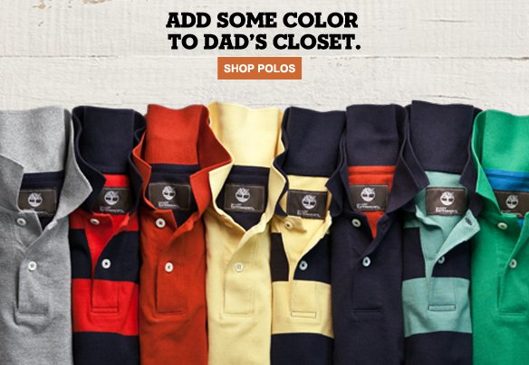 Add Some Color to dad's Closet. Shop Polos...
