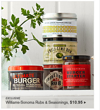 EXCLUSIVE -- Williams-Sonoma Rubs & Seasonings, $10.95