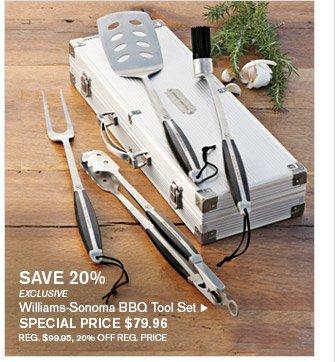 SAVE 20% -- EXCLUSIVE -- Williams-Sonoma BBQ Tool Set, SPECIAL PRICE $79.96 -- REG. $99.95, 20% OFF REG. PRICE