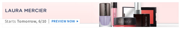 Laura Mercier is on HauteLook tomorrow 6/10 | Preview Now