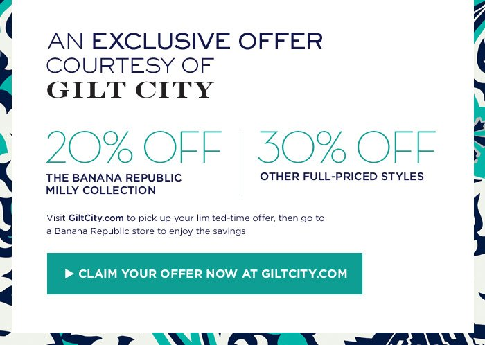 AN EXCLUSIVE OFFER COURTESY OF GILT CITY | CLAIM YOUR OFFER NOW AT GILTCITY.COM