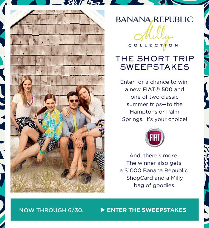 BANANA REPUBLIC Milly COLLECTION | THE SHORT TRIP SWEEPSTAKES | NOW THROUGH 6/30. ENTER THE SWEEPSTAKES