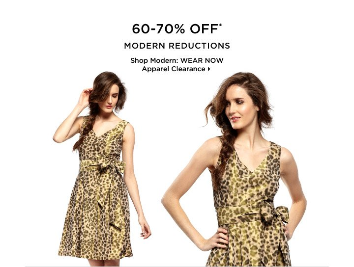 60-70% Off* Modern Reductions