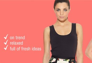 -on trend -relaxed -full of fresh ideas