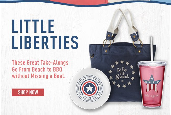Little Liberties - These Great Take-Alongs Go From Beach to BBQ without Missing A Beat