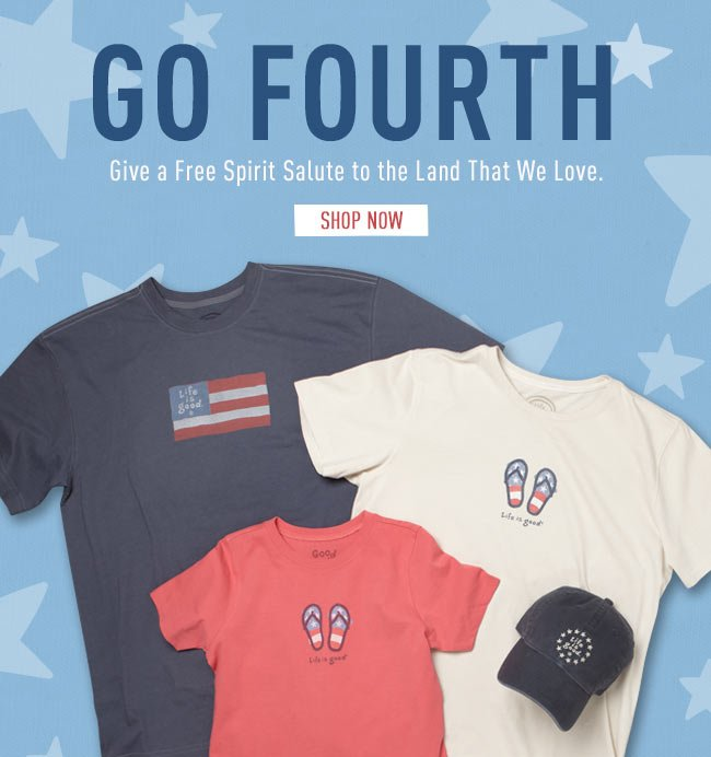 Go Fourth - Give a Free Spirit Salute to the Land That We Love