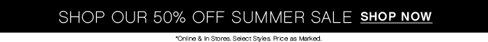 Shop 50% OFF Summer Styles!