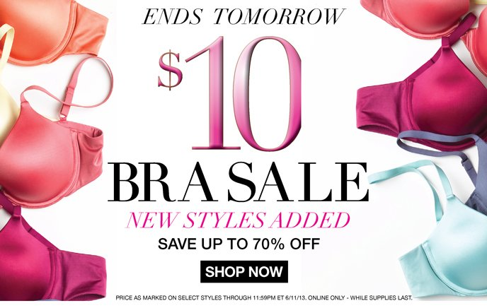 Ends Tomorrow: $10 Bra Sale! New Styles Added - Save Up to 70% Off