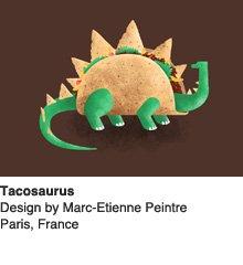 Tacosaurus - Design by Marc-Etienne Peintre / Paris, France