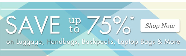 Summer Sale & Clearance | up to 75%* on Luggage, Handbags, Backpacks, Laptop Bags & More | Shop Now