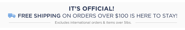 It's official – get free shipping on orders over $100!