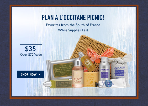 Plan a L'OCCITANE picnic this weekend!  Favorites from the South of France.  While Supplies Last. $35 (Over $70 Value).