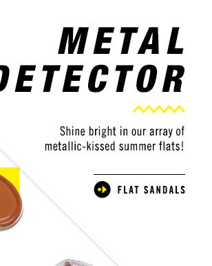 METAL DETECTOR - Shine bright in our array of metallic-kissed summer flats! - FLAT SANDALS