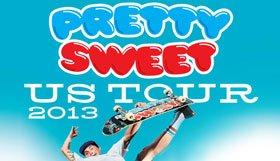 Pretty Sweet 2013 Tour