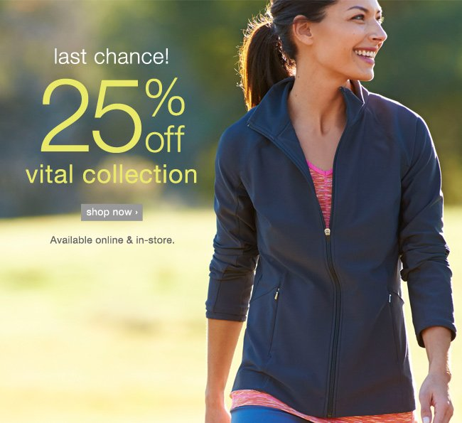 Last chance! 25% off Vital Collection. shop now >