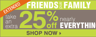 EXTENDED Now through Tuesday, June 11 Friends and Family Take an extra 25% off nearly everything** 10% off cosmetics and fragrance Promo code: FRIFAMJUN13 Shop now Print coupon