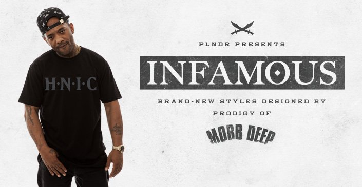 Click to shop Infamous - Prodigy's brand!