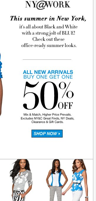 NOW: All new arrivals are buy one, get one 50% off!
