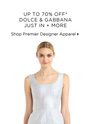Up To 70% Off* Dolce & Gabbana Just In + More